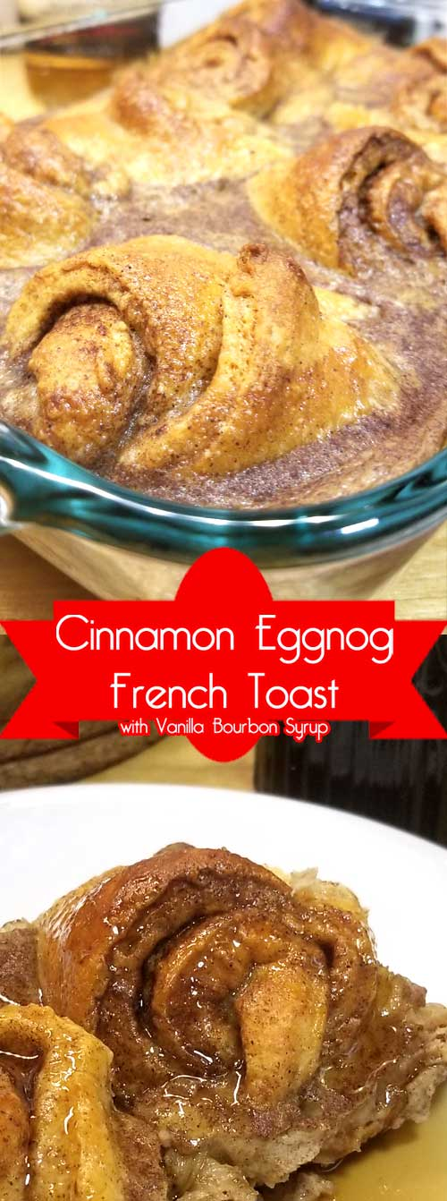 Cinnamon Roll Eggnog French Toast with Vanilla Bourbon Syrup
