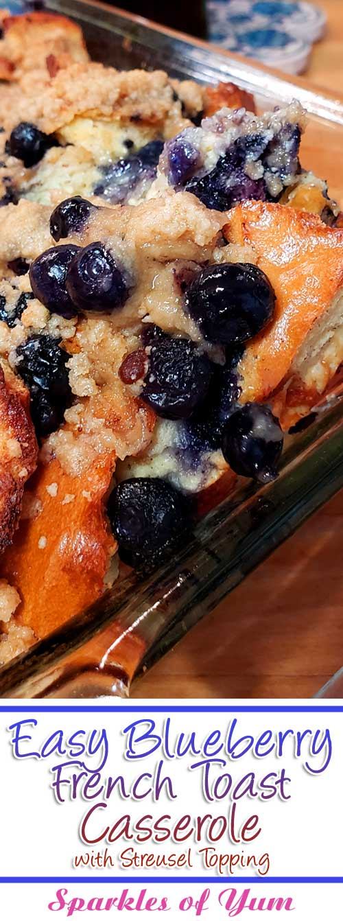 Easy Blueberry French Toast Casserole with Streusel Topping