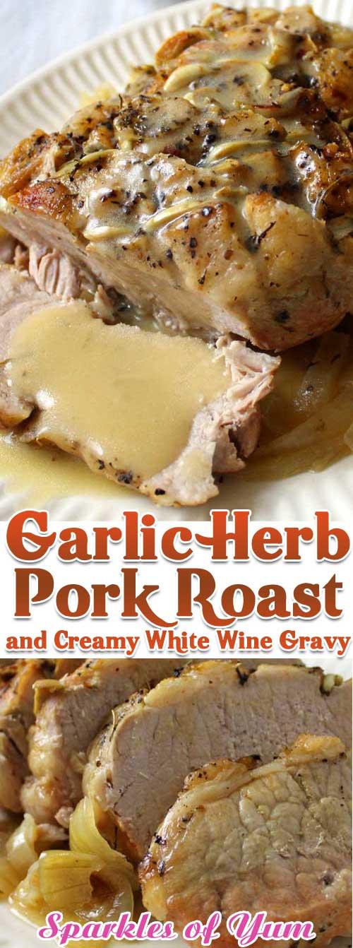 Garlic Herb Pork Roast and Creamy White Wine Gravy